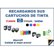 Recarga De Cartuchos Hp, Canon, Lexmark, Brother