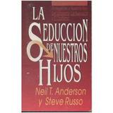La Seducción De Nuestros Hijos. Anderson, Russo