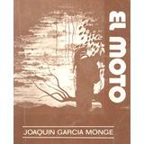 El Moto. Joaquín García Monge