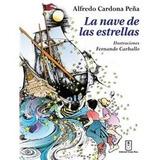La Nave De Las Estrellas. Alfredo Cardona