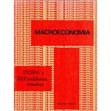 Macroeconomia. Teoria Y 353 Problemas Resueltos. Diulio