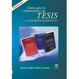 Guía Para La Elaboración De Tesis Y Consultorio Gramatical