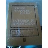 La Huelga De Brazos Caidos. Roberto Fernandez