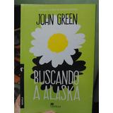 Buscando A Alaska. John Green.