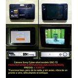 Cámaras Sony Cyber-shot ¢ 3 Mil C/u Para Repuestos, Ver Nota